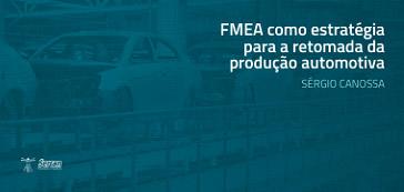 FMEA como estratégia para retomada da produção automotiva